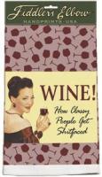 Fiddler's Elbow Wine! How Classy Towel