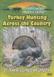 Stoney-Wolf Turkey Hunting Across the Country DVD