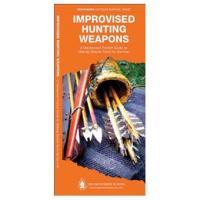 Globe Pequot Press Improvised Hunting Weapons