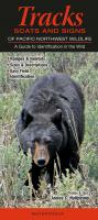 Quick Reference Publishing Tracks, Scats and Signs of Pacific Northwest Wildlife