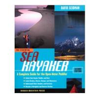 The Essential Sea Kayaker, A Complete Guide for the Open Water Paddler