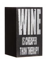 Evergreen Enterprises Wine is Cheaper than Therapy Bottle Holder, Plock