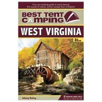 Menasha Ridge Press Best Tent Camp: West Virginia, 3rd Edition