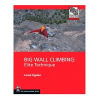 The Mountaineers Books: Big Wall Climbing, Elite Techniques