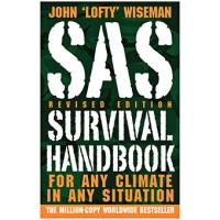 SAS Survival Handbook: For Any Climate In Any Situation, Revised Edition