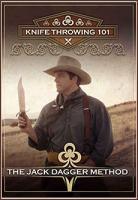 Knife Throwing 101 DVD, The Jack Dagger Method